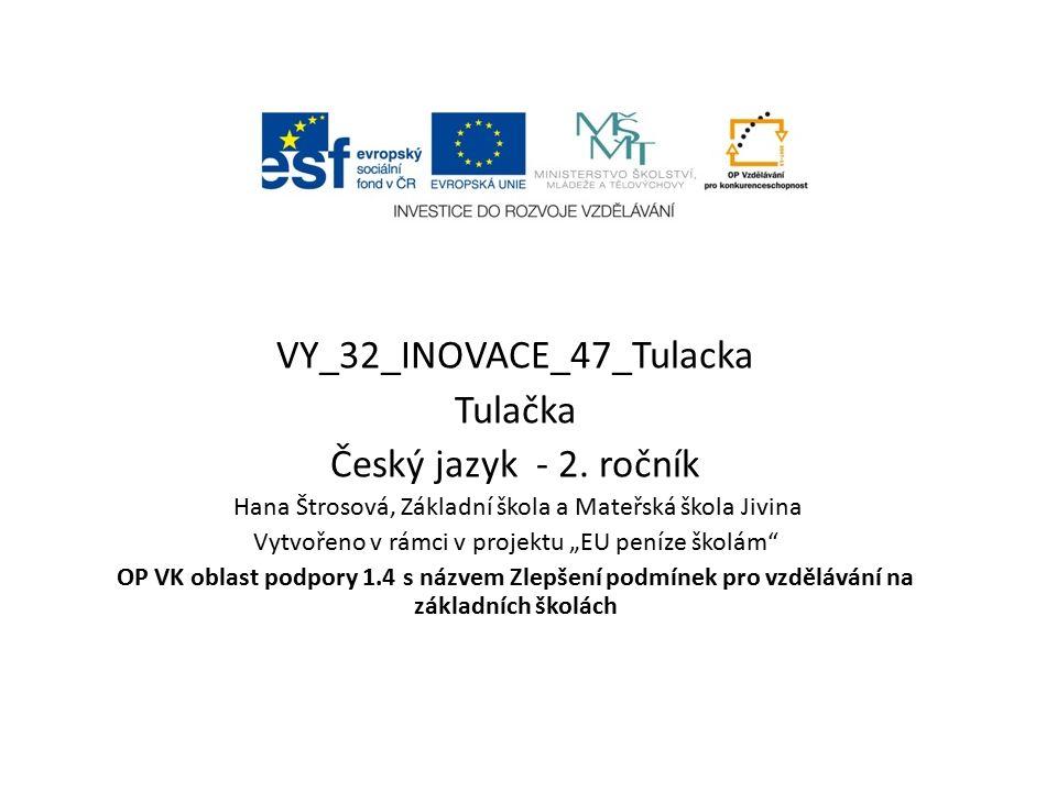 Tulačka Čítanka pro 2.ročník (orientace a porozumění textu) 1.Najdi v textu tato slovní spojení a přečti celou větu.