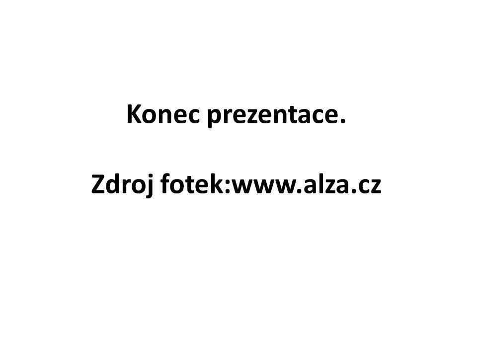 Konec prezentace. Zdroj fotek:www.alza.cz