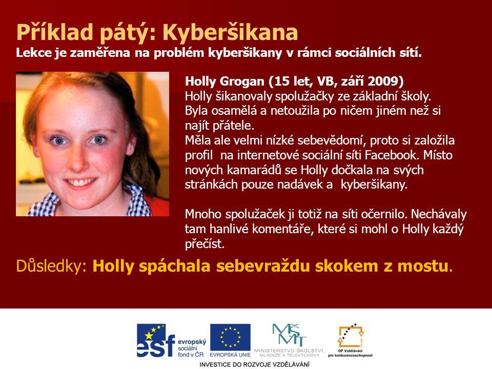Příklad pátý: Kyberšikana Lekce je zaměřena na problém kyberšikany v rámci sociálních sítí.