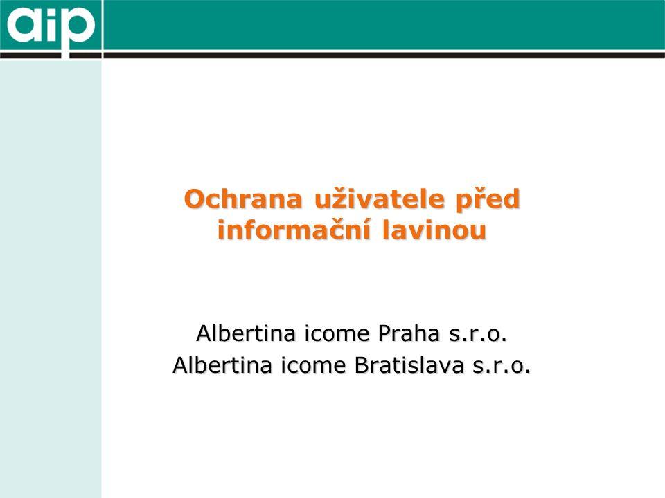 Ochrana uživatele před informační lavinou Albertina icome Praha s.r.o.