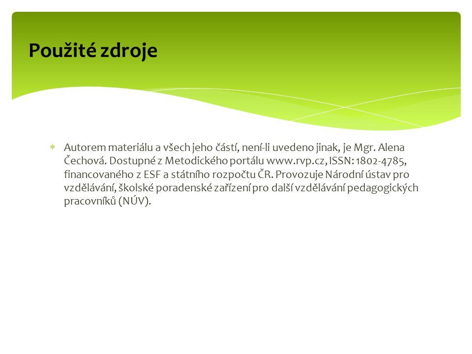 Použité zdroje  Autorem materiálu a všech jeho částí, není-li uvedeno jinak, je Mgr.