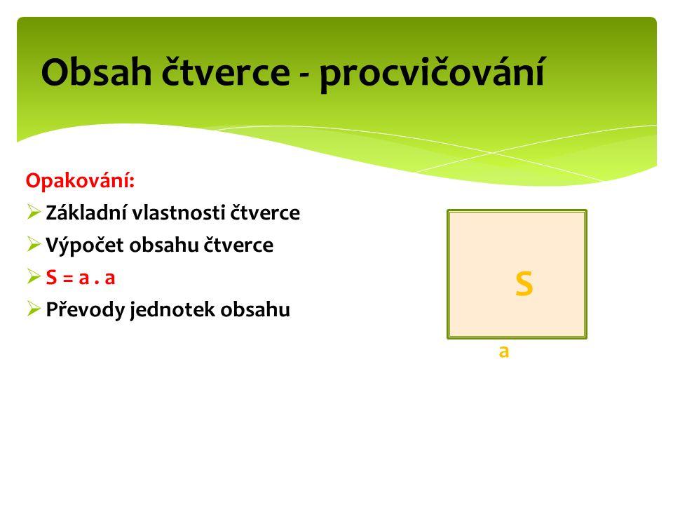 OBSAH = PLOCHA = VÝMĚRA km² ha a m² dm² cm² mm².100.