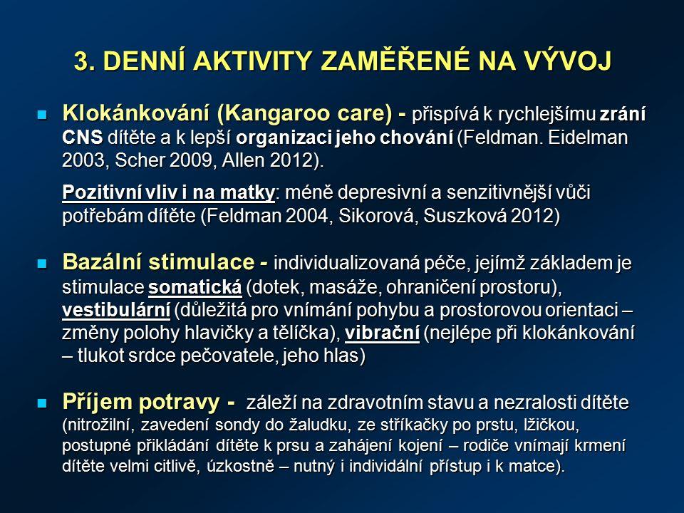3. DENNÍ AKTIVITY ZAMĚŘENÉ NA VÝVOJ 3.