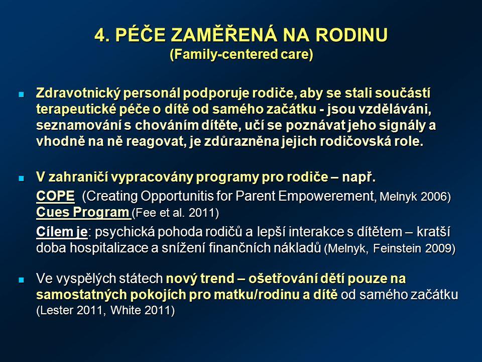 4. PÉČE ZAMĚŘENÁ NA RODINU (Family-centered care) 4.