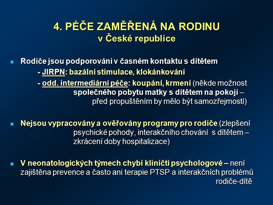 4. PÉČE ZAMĚŘENÁ NA RODINU v České republice 4.