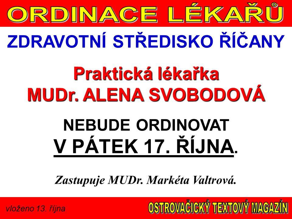 vloženo 13. října ZDRAVOTNÍ STŘEDISKO ŘÍČANY Praktická lékařka MUDr.