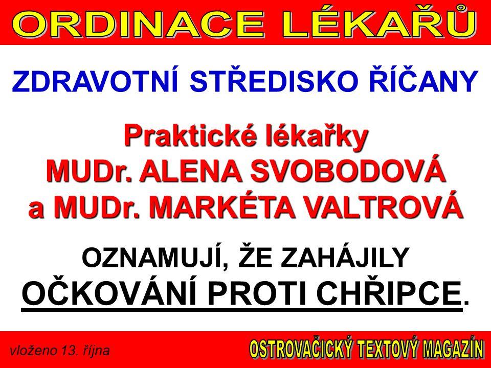 vloženo 13. října ZDRAVOTNÍ STŘEDISKO ŘÍČANY Praktické lékařky MUDr.