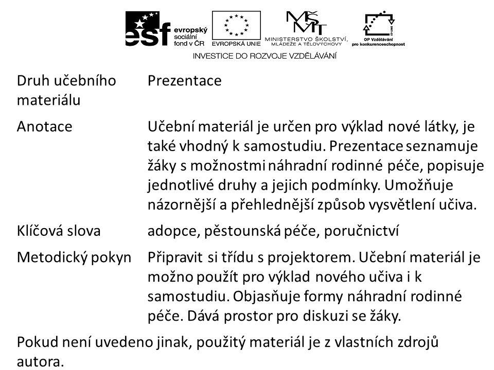 Druh učebního materiálu Prezentace AnotaceUčební materiál je určen pro výklad nové látky, je také vhodný k samostudiu.