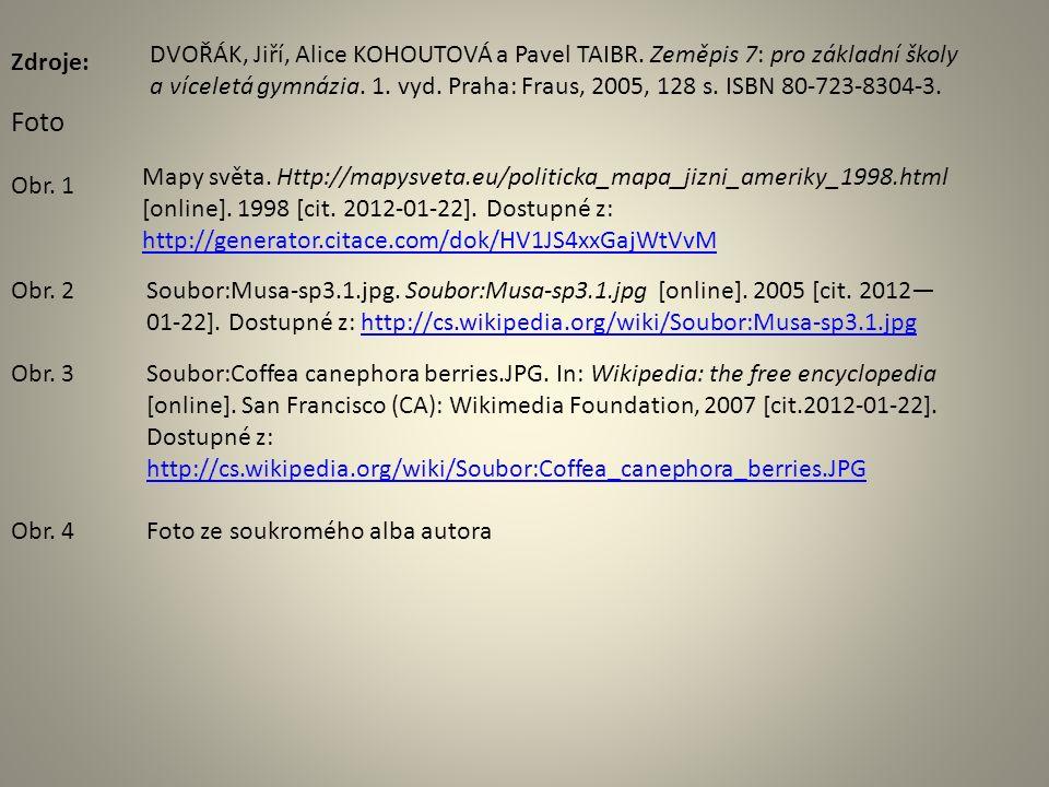 Zdroje: Foto Mapy světa. Http://mapysveta.eu/politicka_mapa_jizni_ameriky_1998.html [online].