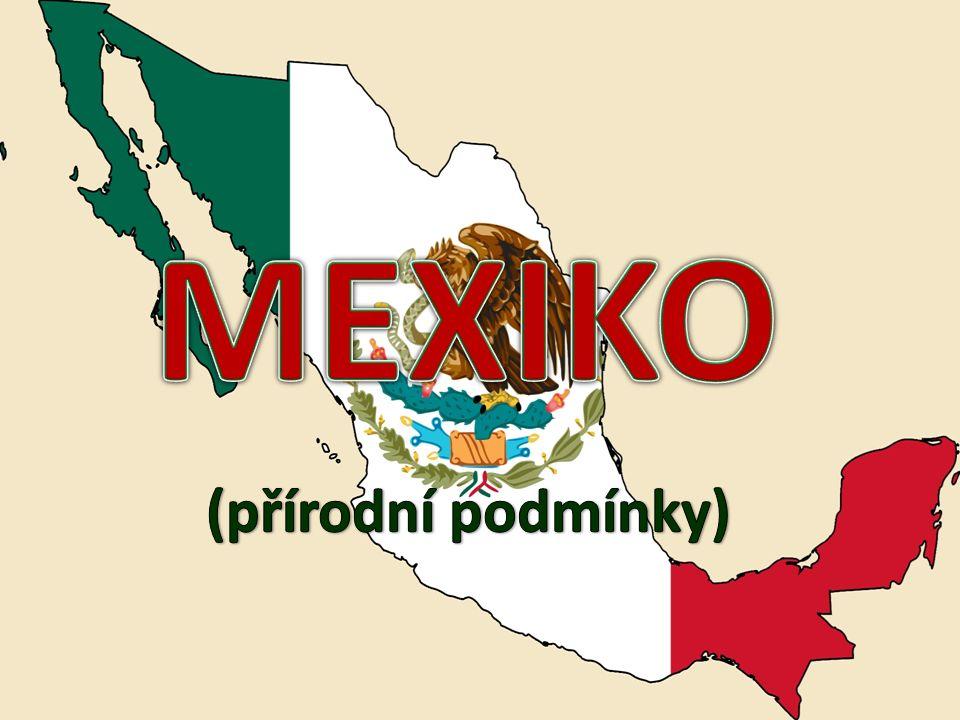 Základní údaje Mexiko, plným názvem Spojené státy mexické, je federativní republika na americkém kontinentě.