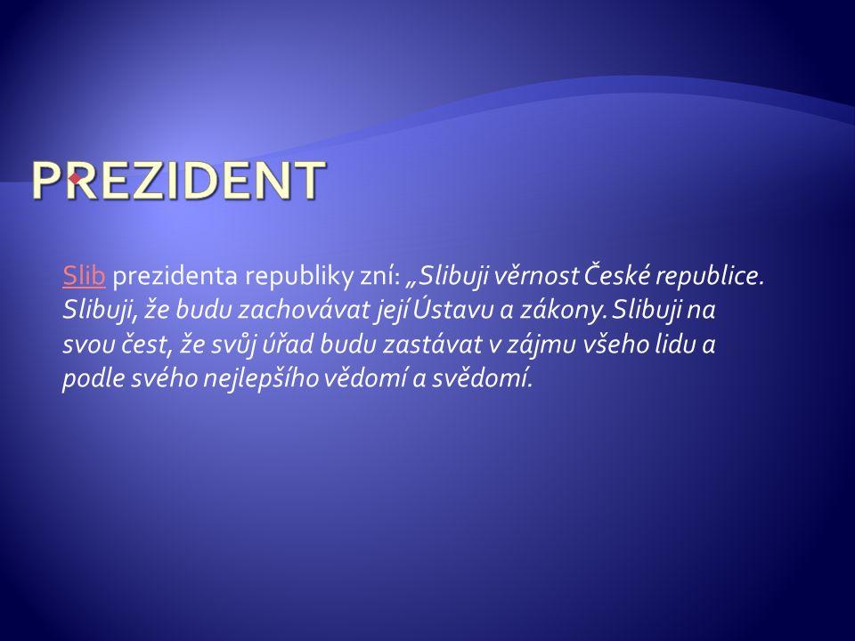 """ SlibSlib prezidenta republiky zní: """"Slibuji věrnost České republice."""