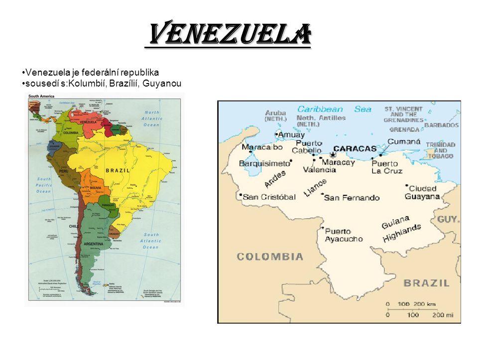 Venezuela Venezuela je federální republika sousedí s:Kolumbií, Brazílií, Guyanou