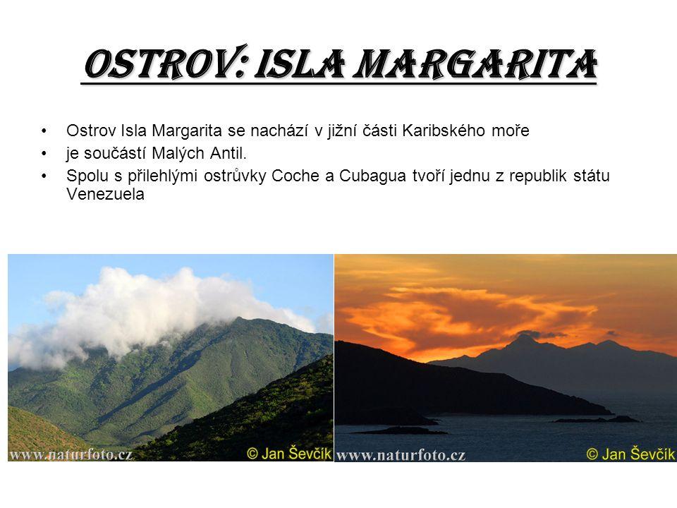 Ostrov: isla margarita Ostrov Isla Margarita se nachází v jižní části Karibského moře je součástí Malých Antil. Spolu s přilehlými ostrůvky Coche a Cu
