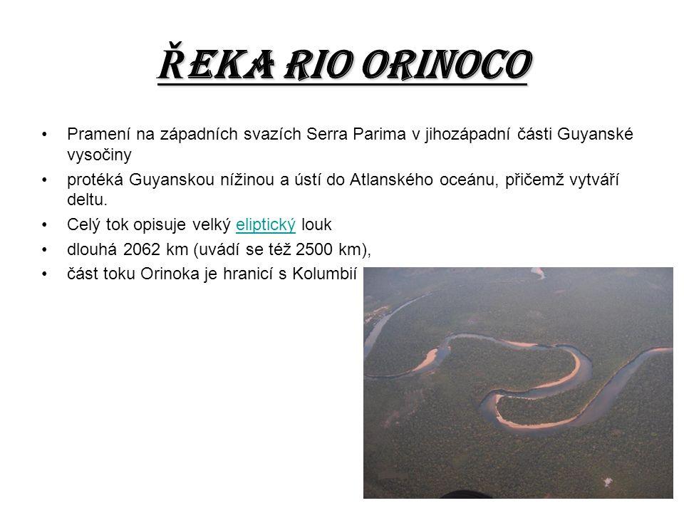 Ř eka rio orinoco Pramení na západních svazích Serra Parima v jihozápadní části Guyanské vysočiny protéká Guyanskou nížinou a ústí do Atlanského oceánu, přičemž vytváří deltu.