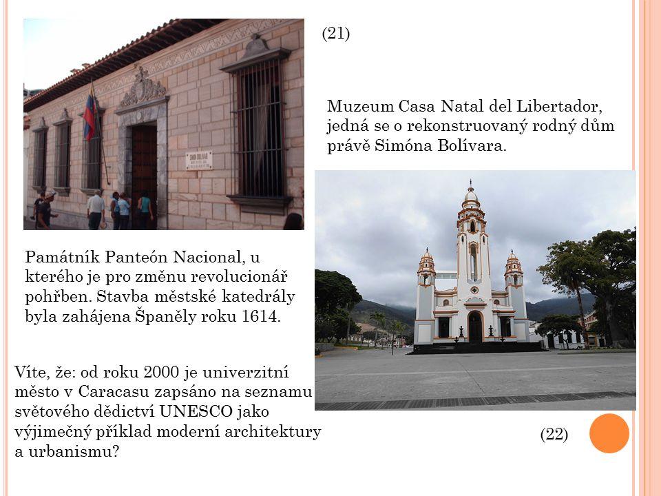 Muzeum Casa Natal del Libertador, jedná se o rekonstruovaný rodný dům právě Simóna Bolívara.