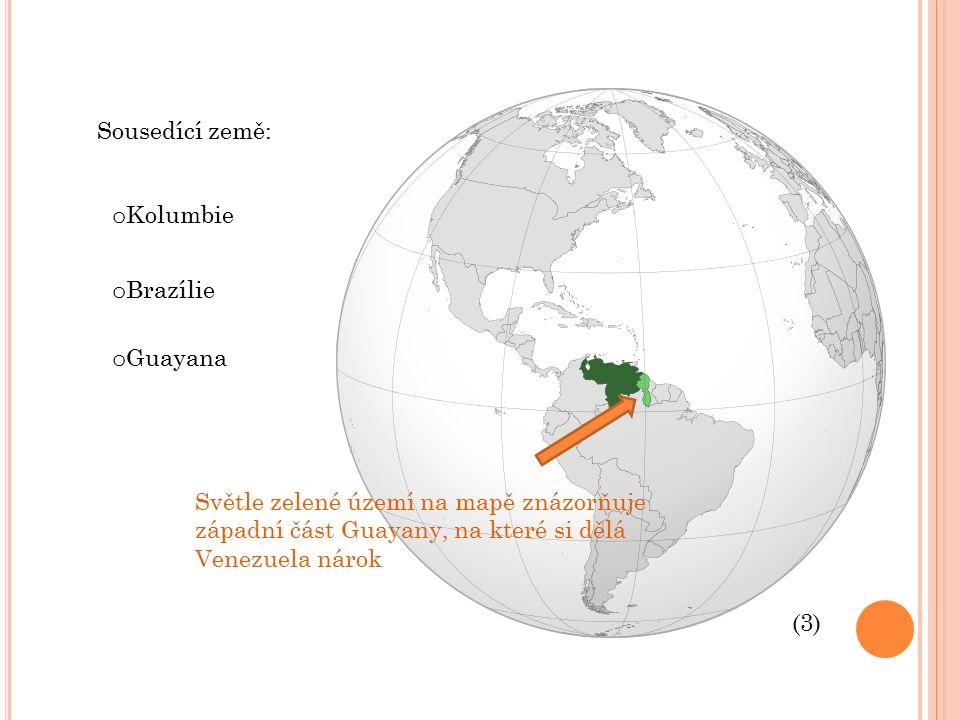 Sousedící země: Světle zelené území na mapě znázorňuje západní část Guayany, na které si dělá Venezuela nárok (3) o Guayana oBoBrazílie o Kolumbie