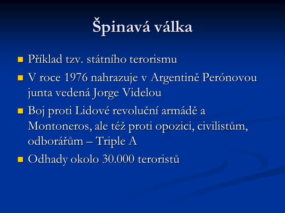 Špinavá válka Příklad tzv. státního terorismu Příklad tzv.