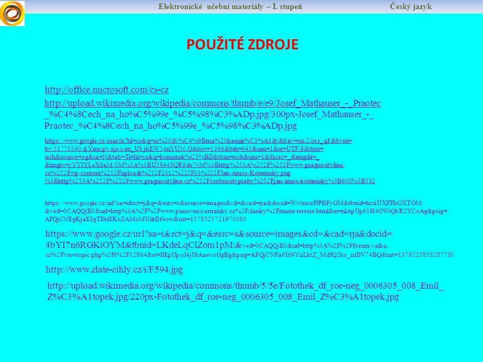Elektronické učební materiály – I. stupeň Český jazyk POUŽITÉ ZDROJE http://office.microsoft.com/cs-cz http://upload.wikimedia.org/wikipedia/commons/t