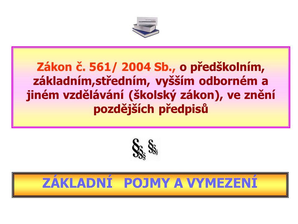 PŘEDMĚT ÚPRAVY – ust.§ 1 ust. § 1 školského zák.