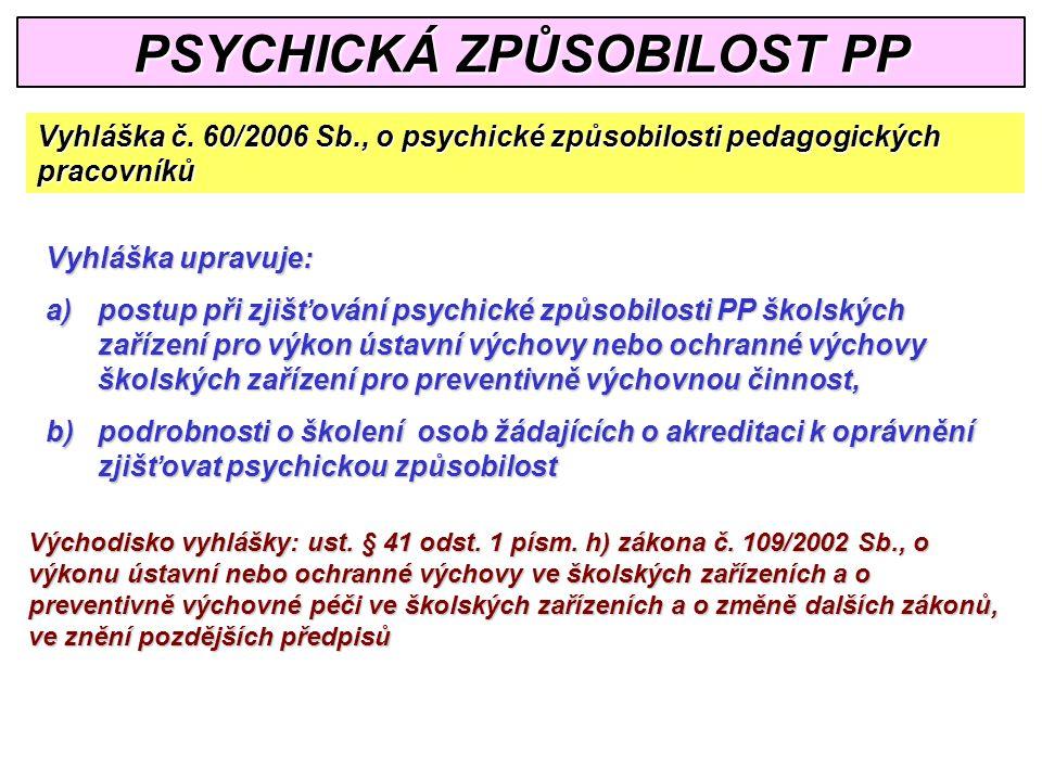 PSYCHICKÁ ZPŮSOBILOST PP Vyhláška č.