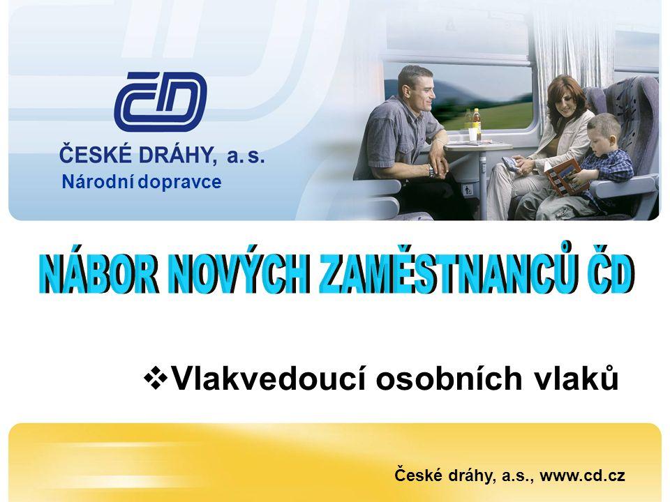  Vlakvedoucí osobních vlaků České dráhy, a.s., www.cd.cz Národní dopravce