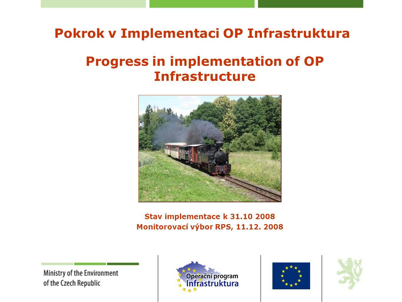 SMT OP Infrastruktura – Priorita 4/Priority 4 Technická asistence Technical Assistance 7,149237 X 2008 24,605 CZK/EUR 7,149237 VIII 2008 23,941 CZK/EUR 7,149237 VI 2008 25,06 CZK/EUR 7,149237 IV 2008 25,25 CZK/EUR Certified expenditure (7F) Realised expenditure (6E) Contracted operations (budget 5D) Approved operations (budget 4C) Total budget 2004-2006 Měsíc month Vývoj realizace OP v mil.