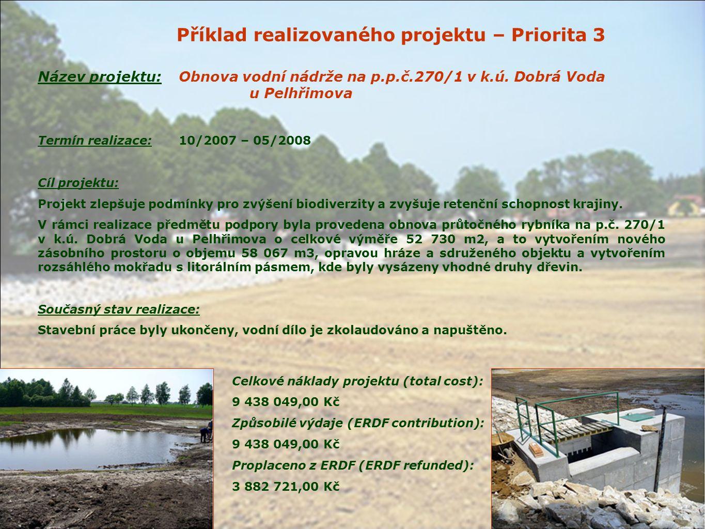Příklad realizovaného projektu – Priorita 3 Název projektu:Obnova vodní nádrže na p.p.č.270/1 v k.ú.