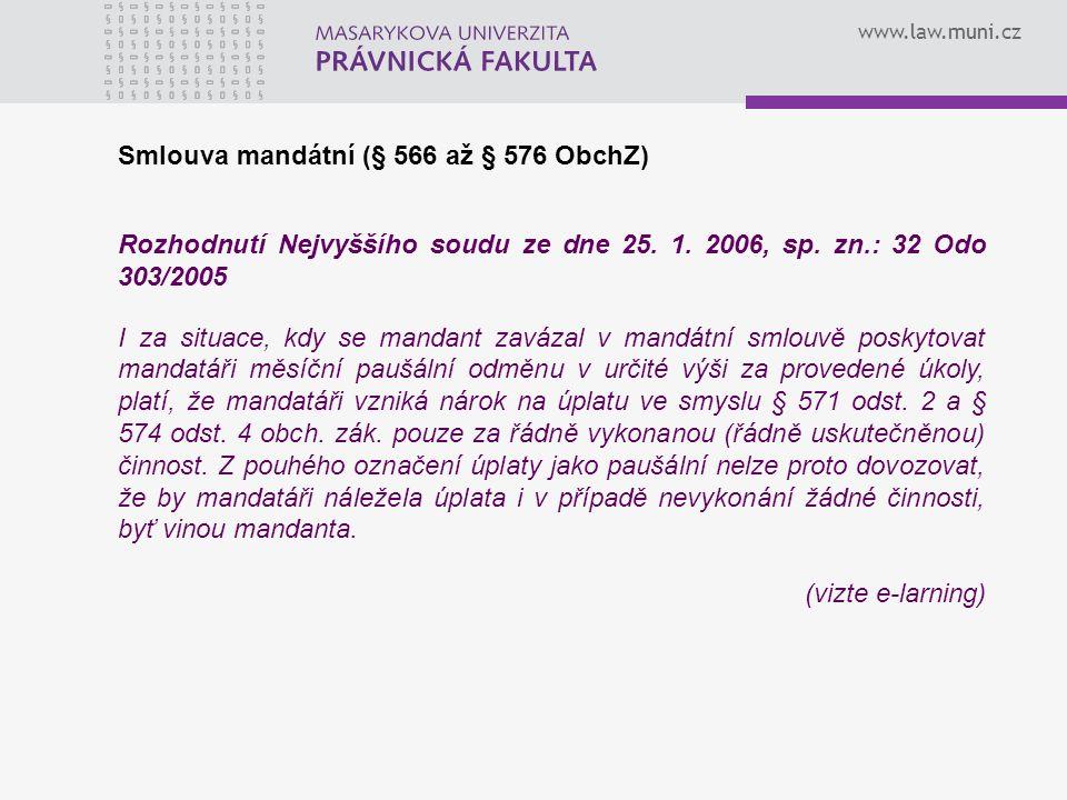 www.law.muni.cz Smlouva mandátní (§ 566 až § 576 ObchZ) Rozhodnutí Nejvyššího soudu ze dne 25.