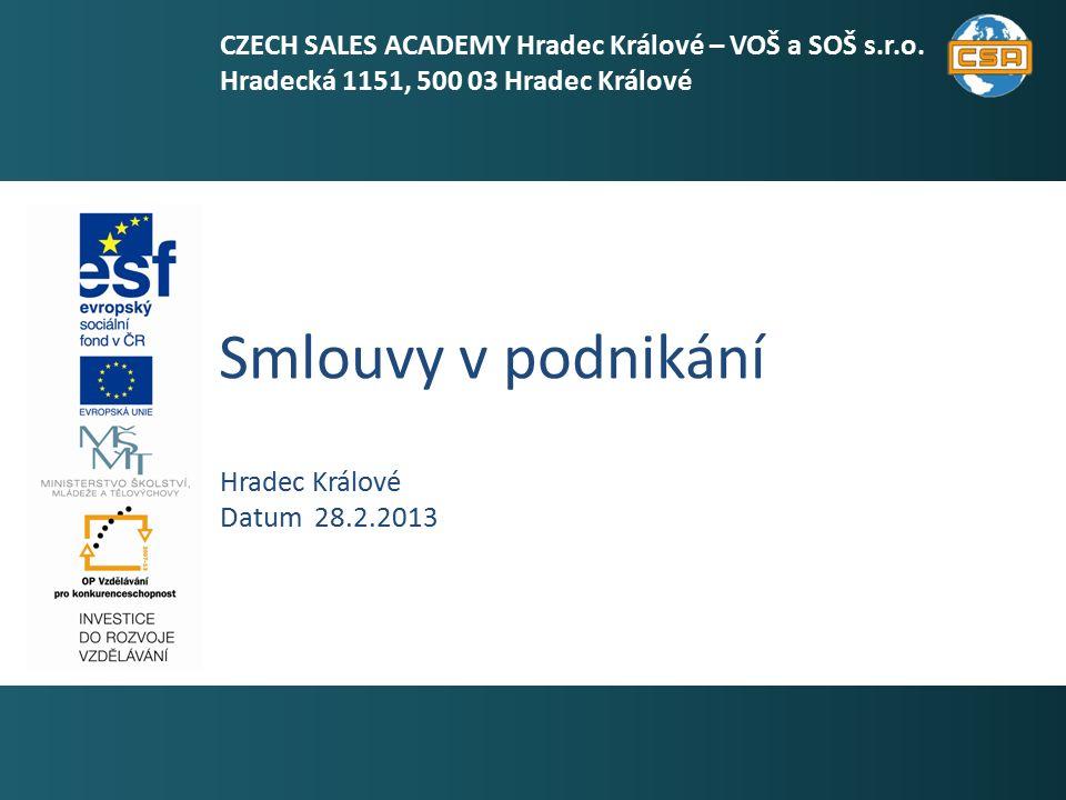 2 Tento učební materiál vznikl za podpory OPVK 1.5 Název školyCZECH SALES ACADEMY Hradec Králové – VOŠ a SOŠ s.r.o.