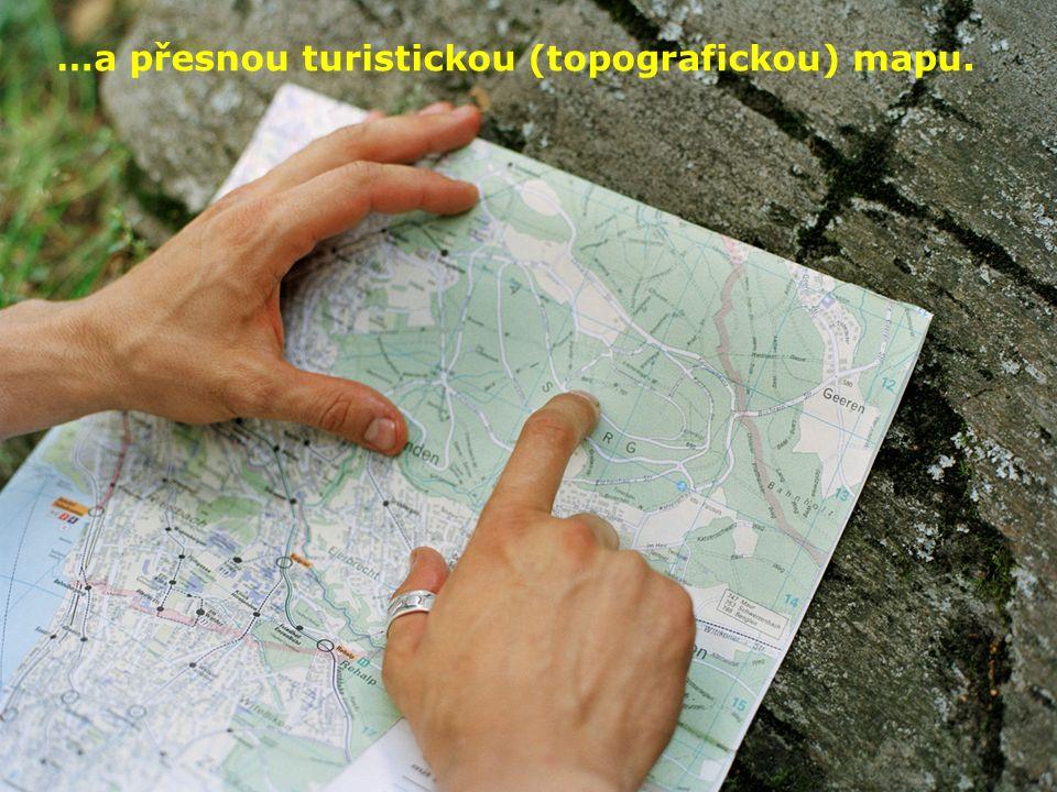 …a přesnou turistickou (topografickou) mapu.