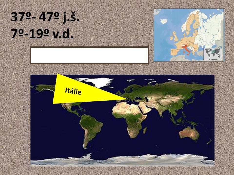 37º- 47º j.š. 7º-19º v.d. Itálie