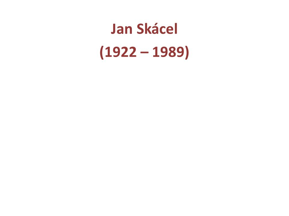 Jan Skácel (1922 – 1989)