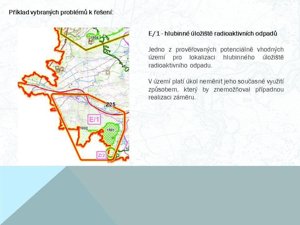 Příklad vybraných problémů k řešení: E/1 - hlubinné úložiště radioaktivních odpadů Jedno z prověřovaných potenciálně vhodných území pro lokalizaci hlubinného úložiště radioaktivního odpadu.