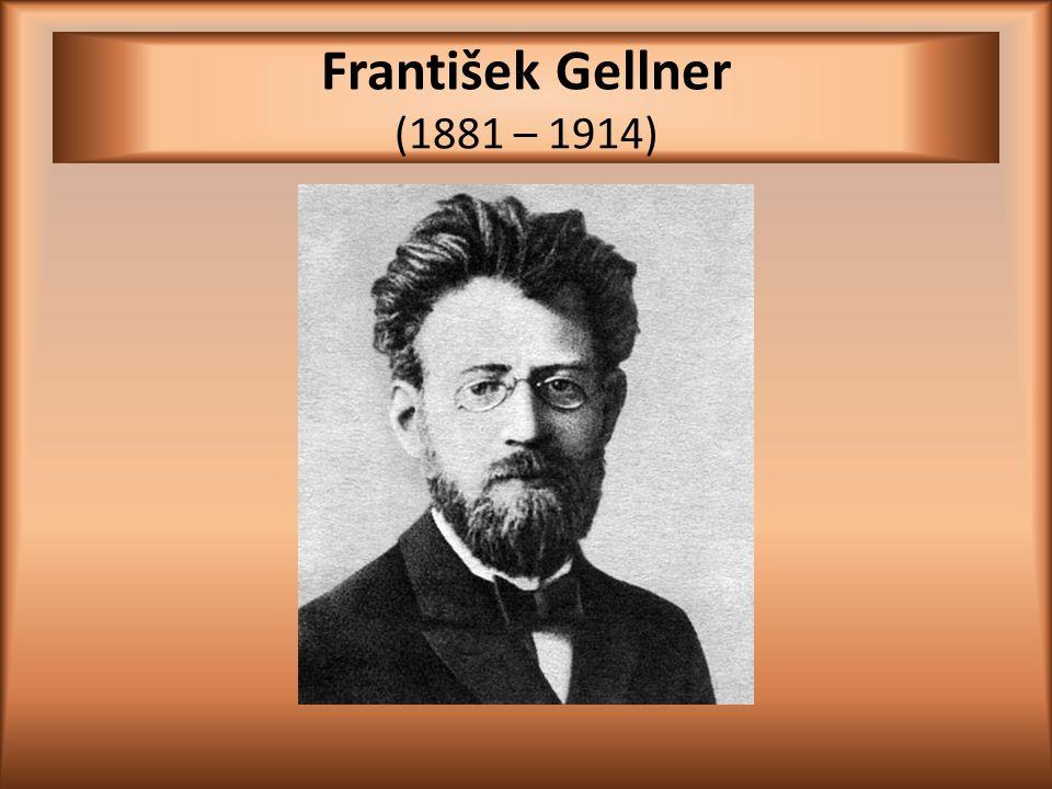 František Gellner (1881 – 1914)