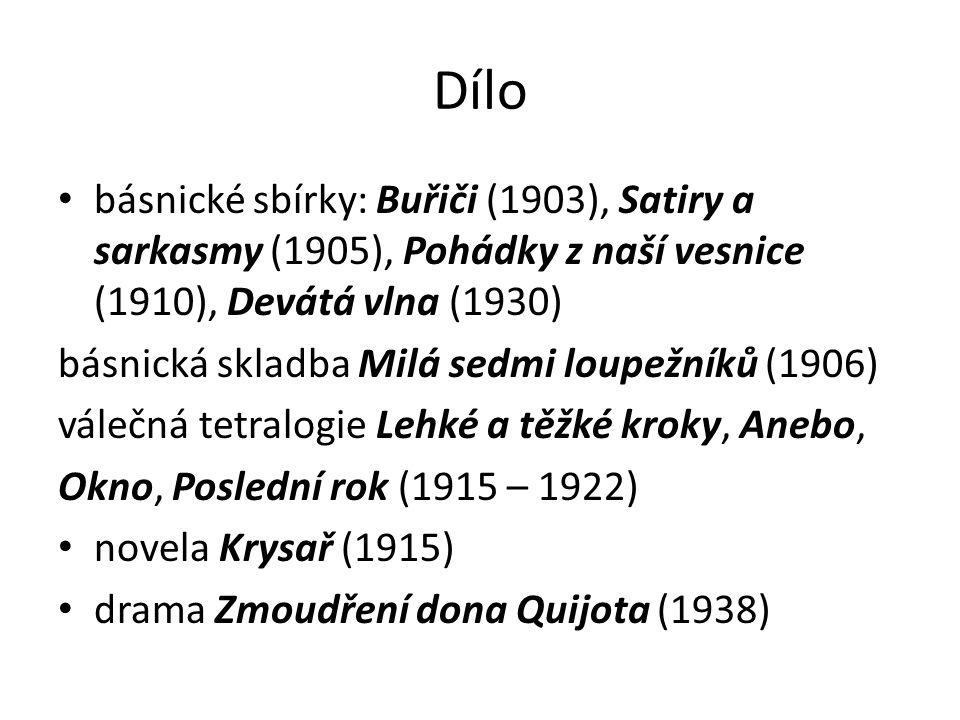Dílo básnické sbírky: Buřiči (1903), Satiry a sarkasmy (1905), Pohádky z naší vesnice (1910), Devátá vlna (1930) básnická skladba Milá sedmi loupežníků (1906) válečná tetralogie Lehké a těžké kroky, Anebo, Okno, Poslední rok (1915 – 1922) novela Krysař (1915) drama Zmoudření dona Quijota (1938)