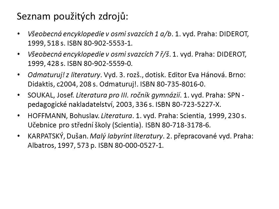 Seznam použitých zdrojů: Všeobecná encyklopedie v osmi svazcích 1 a/b.