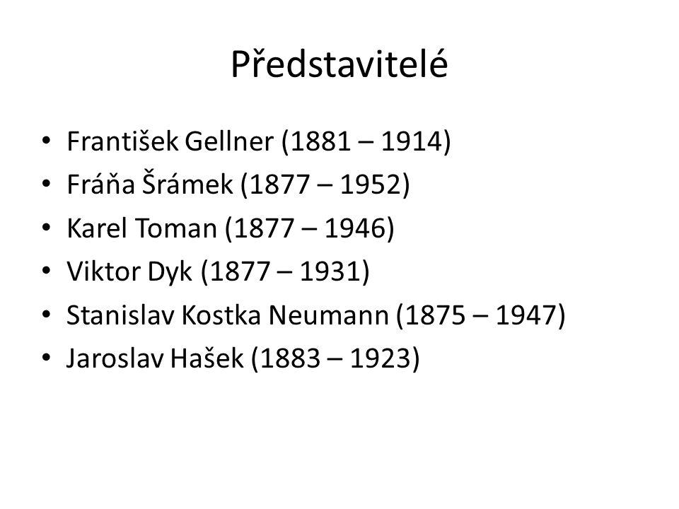 Představitelé František Gellner (1881 – 1914) Fráňa Šrámek (1877 – 1952) Karel Toman (1877 – 1946) Viktor Dyk (1877 – 1931) Stanislav Kostka Neumann (1875 – 1947) Jaroslav Hašek (1883 – 1923)