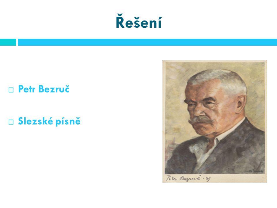 Řešení  Petr Bezruč  Slezské písně