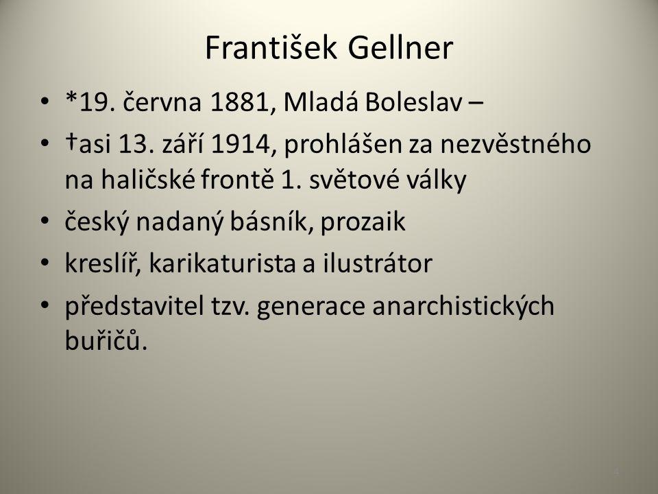 *19. června 1881, Mladá Boleslav – †asi 13. září 1914, prohlášen za nezvěstného na haličské frontě 1. světové války český nadaný básník, prozaik kresl