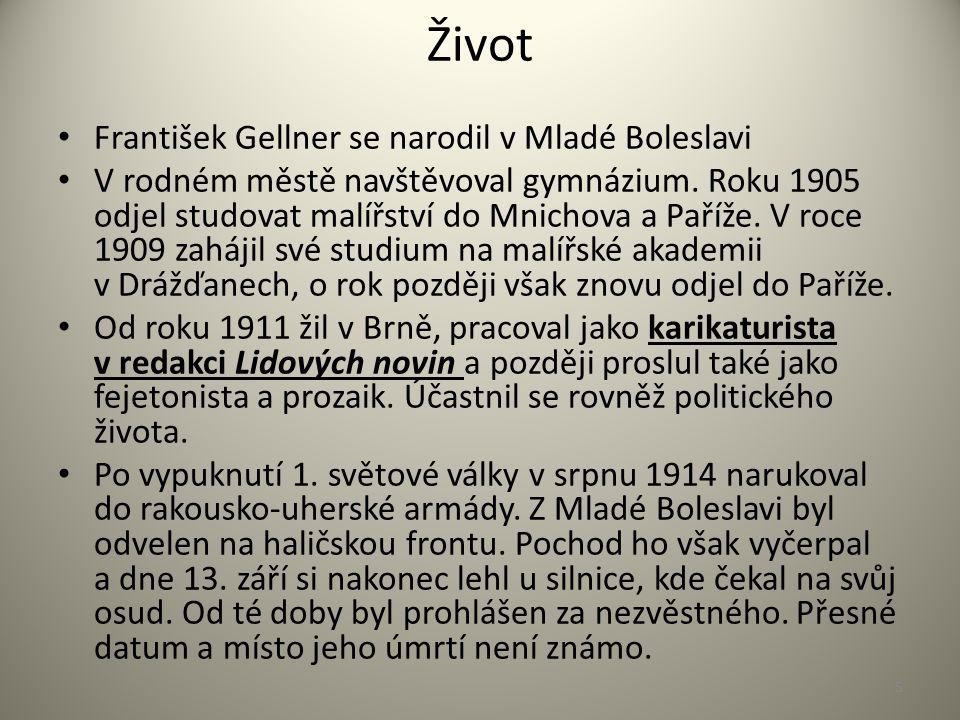 Život František Gellner se narodil v Mladé Boleslavi V rodném městě navštěvoval gymnázium.