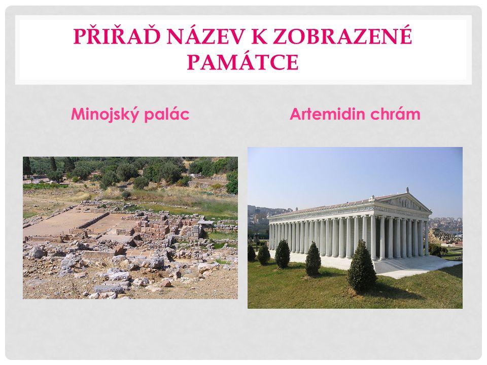 PŘIŘAĎ NÁZEV K ZOBRAZENÉ PAMÁTCE Minojský palácArtemidin chrám