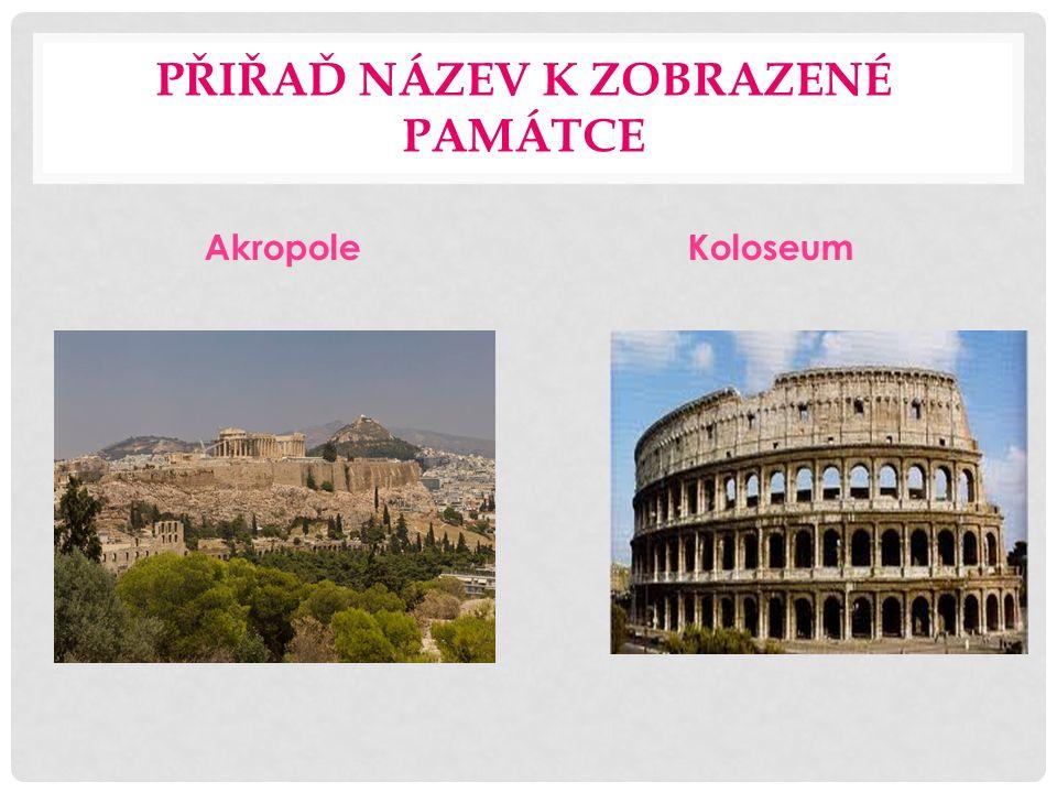 PŘIŘAĎ NÁZEV K ZOBRAZENÉ PAMÁTCE AkropoleKoloseum