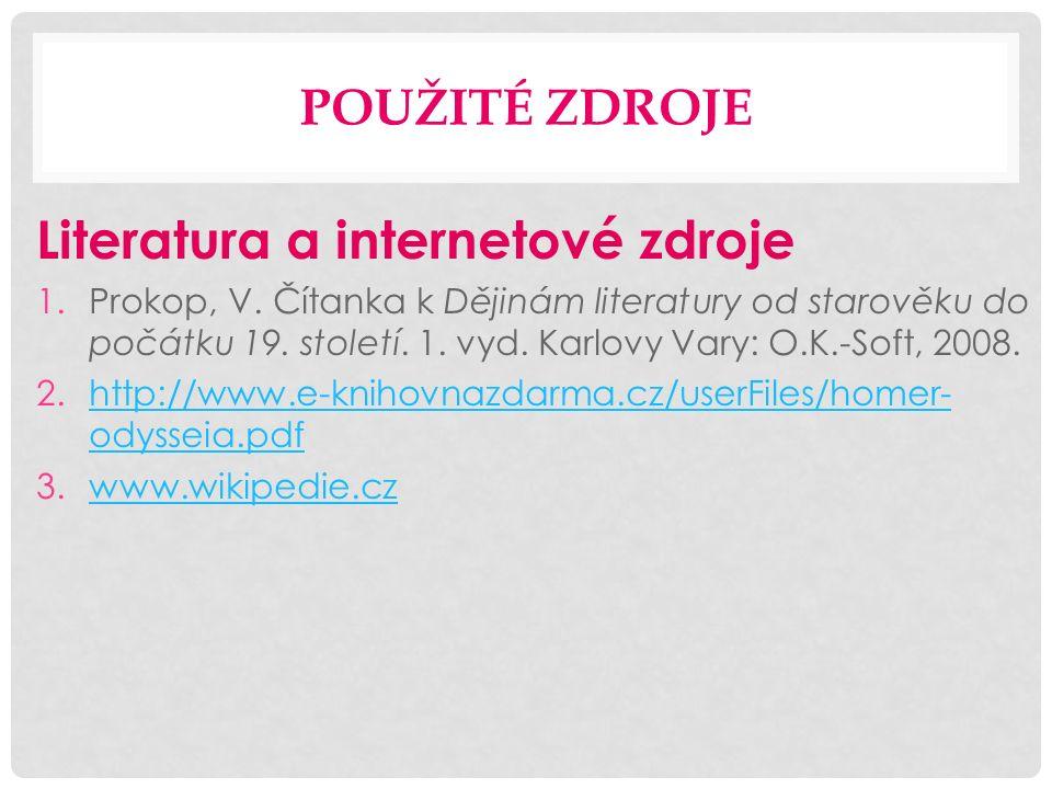 POUŽITÉ ZDROJE Literatura a internetové zdroje 1.Prokop, V.