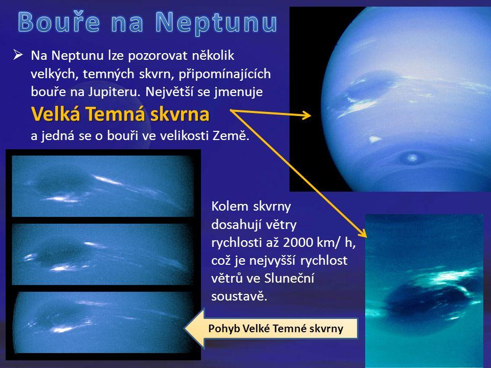  Na Neptunu lze pozorovat několik velkých, temných skvrn, připomínajících bouře na Jupiteru.