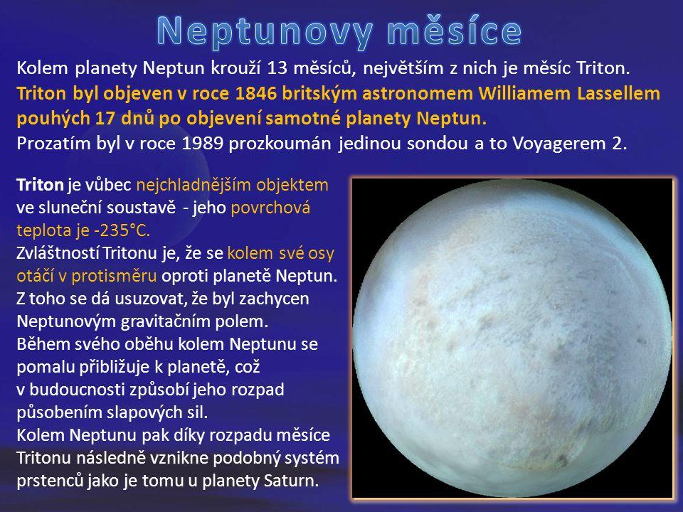 Kolem planety Neptun krouží 13 měsíců, největším z nich je měsíc Triton.