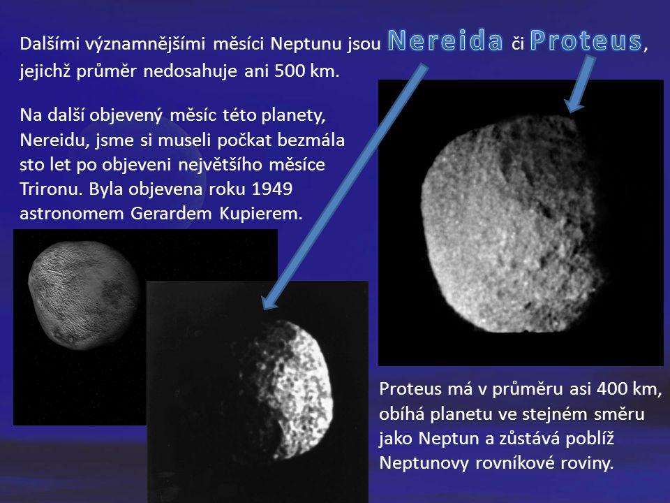 Na další objevený měsíc této planety, Nereidu, jsme si museli počkat bezmála sto let po objeveni největšího měsíce Trironu.