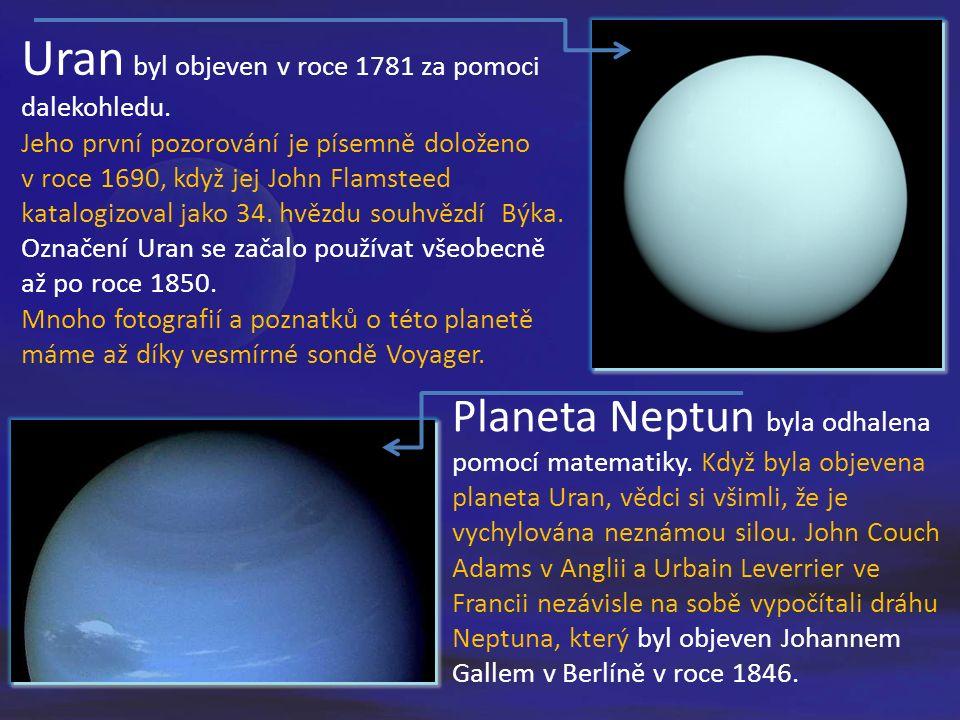 Uran byl objeven v roce 1781 za pomoci dalekohledu.