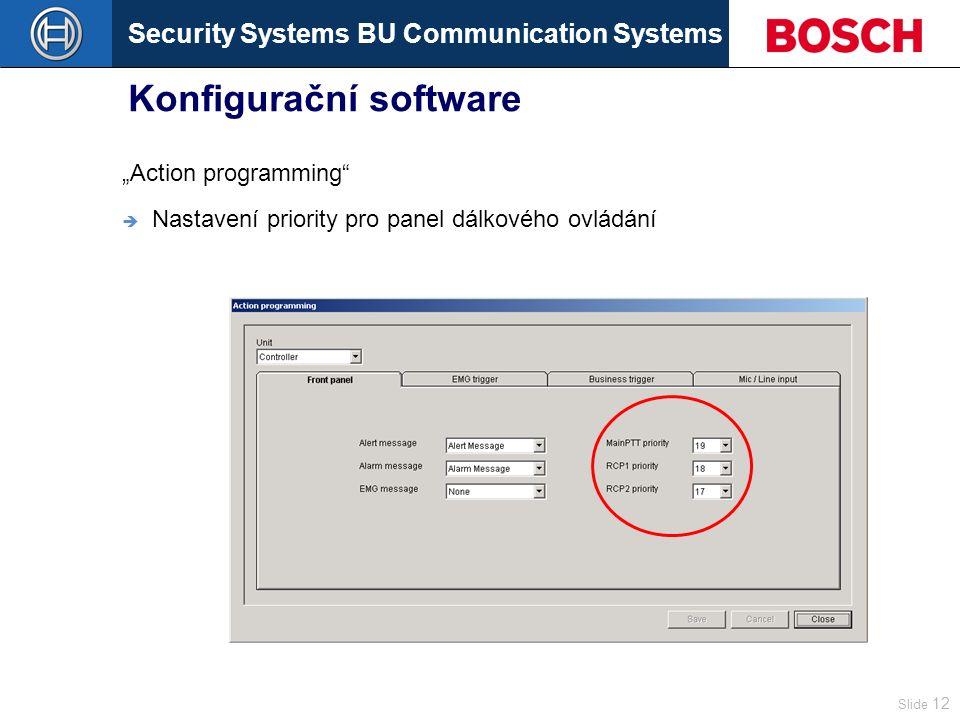 """Security Systems BU Communication Systems Slide 12 Konfigurační software """"Action programming  Nastavení priority pro panel dálkového ovládání"""