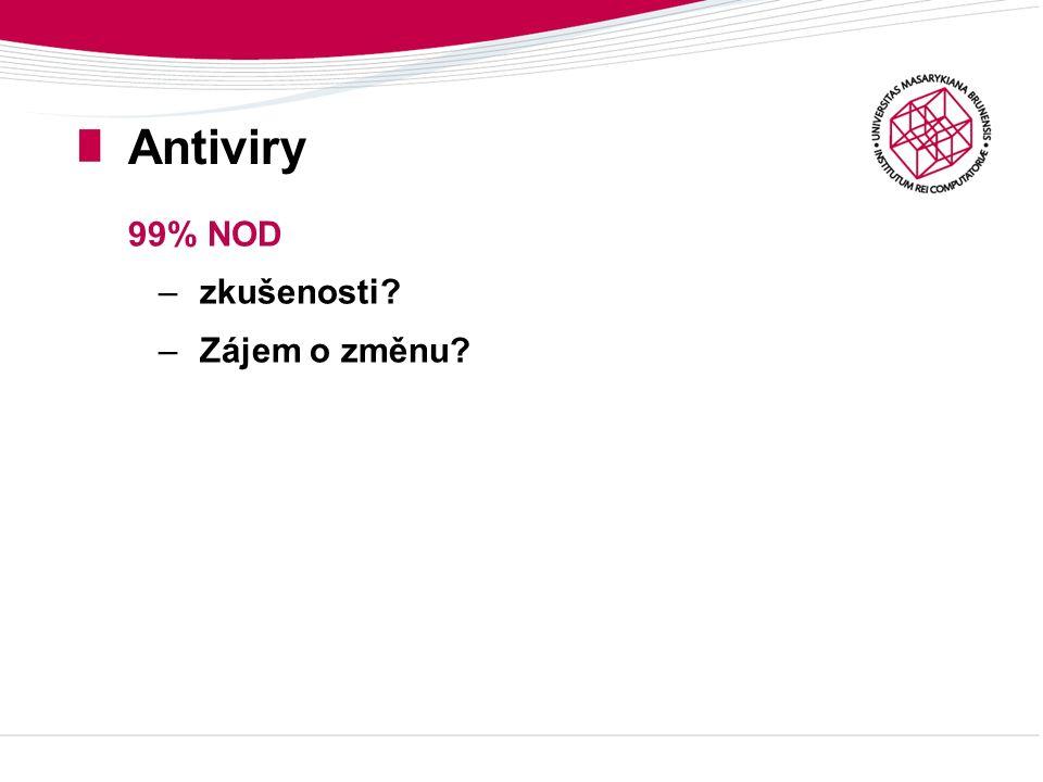 Antiviry 99% NOD –zkušenosti –Zájem o změnu