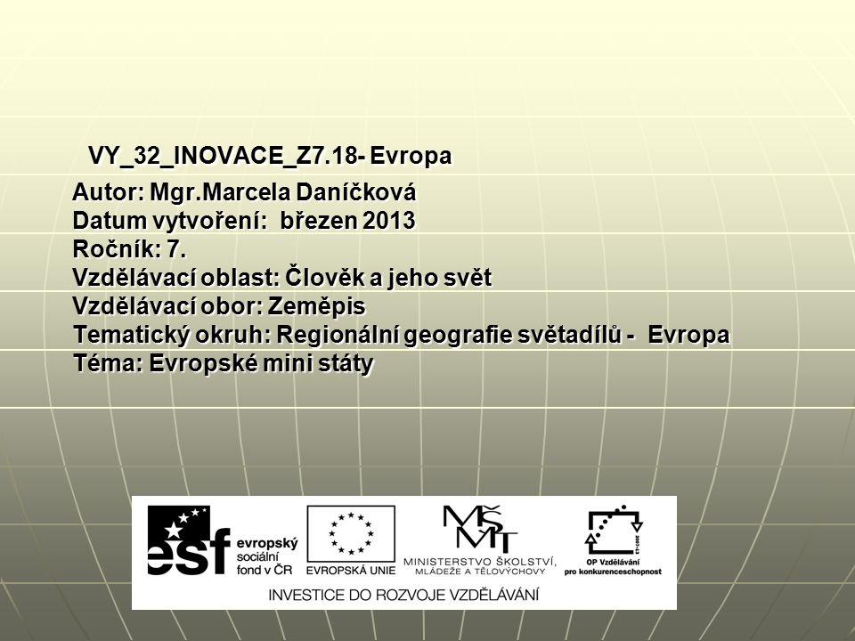 VY_32_INOVACE_Z7.18- Evropa Autor: Mgr.Marcela Daníčková Datum vytvoření: březen 2013 Ročník: 7.